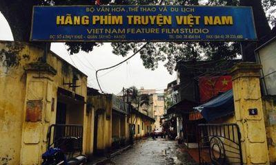 Bộ VH-TT-DL đề nghị dừng đấu giá tài sản Hãng phim truyện Việt Nam