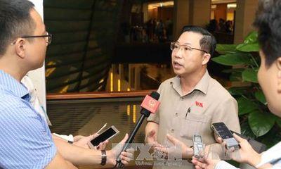 Quốc hội sẽ giám sát và đánh giá việc thực hiện lời hứa của các bộ trưởng