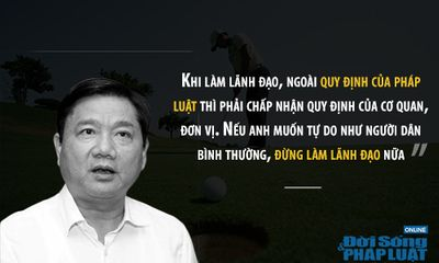 Những phát ngôn ấn tượng của ông Đinh La Thăng trước khi bị bắt