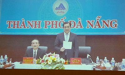 Chủ tịch Đà Nẵng đề nghị khẩn trương truy nã ông Phan Văn Anh Vũ