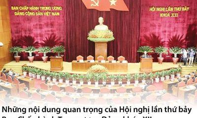 Những nội dung quan trọng của Hội nghị Trung ương 7 khóa XII