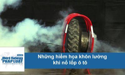 Những hiểm họa khôn lường do nổ lốp xe ô tô