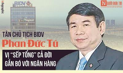 [Infographic] Điều trùng hợp giữa tân Chủ tịch BIDV Phan Đức Tú và ông Trần Bắc Hà