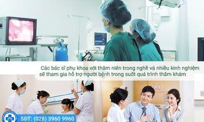 Phòng khám phụ khoa Đại Việt (TP.HCM): Địa chỉ khám phụ khoa uy tín
