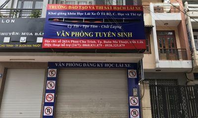 Trường Đại học PCCC đề nghị xử lý nghiêm trung tâm đào tạo lái xe giả mạo ở Đắk Lắk