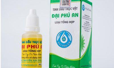 Mách bạn công dụng của tinh dầu thực vật Đại Phú An