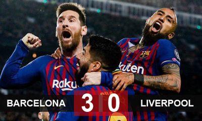 """Bán kết Champions League: Liverpool bị Barcelona """"đè bẹp"""" với tỷ số 0-3"""