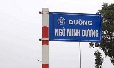 Hà Nội: Yêu cầu tháo dỡ biển tên đường tự phát Ngô Minh Dương