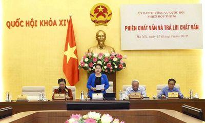 Thường vụ Quốc hội giám sát 'lời hứa' của 15 bộ trưởng, tư lệnh ngành