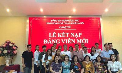 Trường ĐH Kinh doanh và Công nghệ Hà Nội tổ chức Lễ kết nạp Đảng viên mới năm 2019