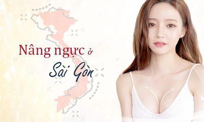 Bật mí địa chỉ phẫu thuật nâng ngực sầm uất giữa lòng Sài Gòn