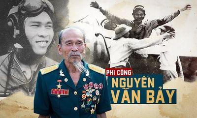 Huyền thoại Đại tá, Anh hùng phi công Nguyễn Văn Bảy đã