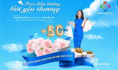 Internet & Web - Hàng triệu quà tặng và ưu đãi du lịch chờ đón Hội viên nữ VinaPhone Plus nhân dịp 20/10