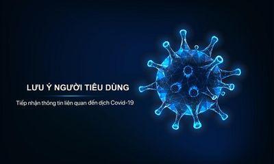 Cục Cạnh tranh và Bảo vệ người tiêu dùng cảnh báo chiêu lừa đảo lợi dụng dịch Covid-19
