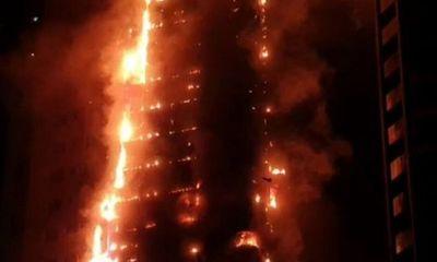 Hỏa hoạn kinh hoàng nhấn chìm tòa nhà chọc trời ở thành phố Sharjah của UAE