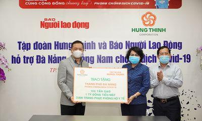 Tập đoàn Hưng Thịnh tiếp sức TP.Đà Nẵng và tỉnh Quảng Nam phòng chống dịch Covid-19