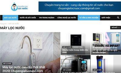 Chuyengialocnuoc.com – Website phi lợi nhuận cung cấp thông tin hữu ích về nước