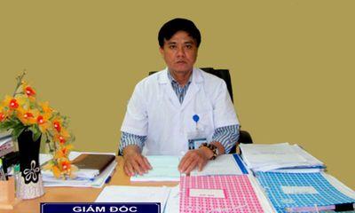 Vì sao Giám đốc bệnh viện Sản- Nhi Phú Yên bị cách chức