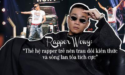 """""""Lão đại"""" Wowy: Thế hệ rapper trẻ nên trau dồi kiến thức và sống lan tỏa tích cực"""