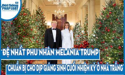 Video: Đệ nhất phu nhân Melania Trump chuẩn bị cho dịp Giáng sinh cuối nhiệm kỳ ở Nhà Trắng