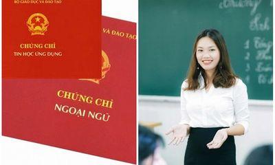 Từ tháng 12, quy định giáo viên phải có chứng chỉ tin học, ngoại ngữ chính thức bị bãi bỏ?