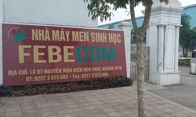 Thái Bình: Xử phạt 350 triệu đồng đối với công ty Febecom do có nhiều sai phạm trong sản xuất