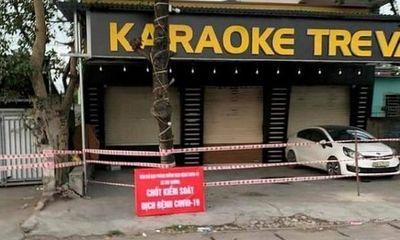 Tin tức thời sự mới nóng nhất hôm nay 8/2: Tìm người đến 12 quán karaoke liên quan đến ca mắc COVID-19 ở Hải Dương