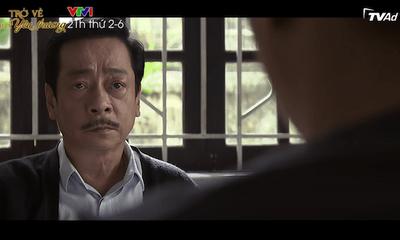 Trở Về Giữa Yêu Thương tập 37: Gia đình ông Phương (NSND Hoàng Dũng) lại mâu thuẫn vì chuyện cô giúp việc
