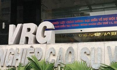 Chuyện lạ lùng ở Tập đoàn Công nghiệp Cao su Việt Nam