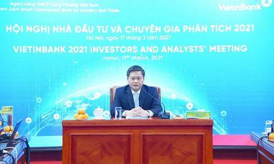 VietinBank tổ chức Hội nghị Nhà đầu tư và Chuyên gia phân tích năm 2021