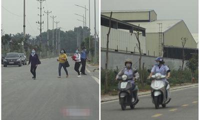 Vụ hàng chục công nhân bỏ chạy khi có đoàn kiểm tra COVID-19: Phó Chủ tịch tỉnh Hải Dương nói gì?