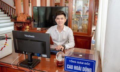 Doanh nhân Cao Hoài Dũng - Khát vọng vươn lên từ kinh doanh nông sản Việt