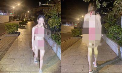Tin tức đời sống ngày 20/4: Bất ngờ lý do cô gái trẻ diện bikini 2 mảnh ra đường lúc nửa đêm