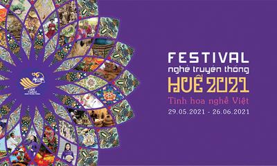 Festival nghề truyền thống Huế 2021: Sự kiện quy mô hoành tráng với những trải nghiệm khó lòng bỏ qua