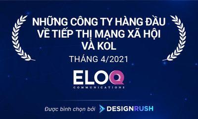 Xã hội - EloQ Communications có mặt trong danh sách những công ty hàng đầu về tiếp thị mạng xã hội và KOL tháng 4/2021
