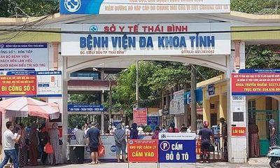 Phong tỏa tạm thời Bệnh viện Đa khoa tỉnh Thái Bình
