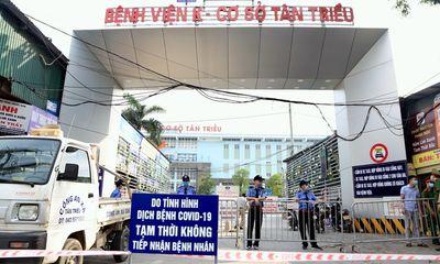 Cận cảnh bệnh viện K cơ sở Tân Triều phong tỏa sau khi phát hiện 10 ca nghi mắc COVID-19