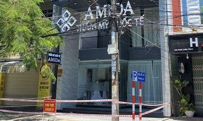 Thừa Thiên - Huế: Thêm 1 ca nghi nhiễm COVID-19 liên quan đến thẩm mỹ viện AMIDA