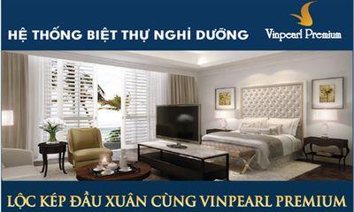 Lộc kép đầu xuân cùng Vinpearl Premium