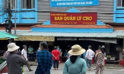 Phong tỏa chợ lớn nhất Vĩnh Long sau khi phát hiện 9 trường hợp nghi mắc COVID-19