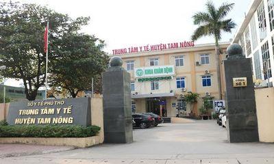 Phú Thọ: Cần làm rõ dấu hiệu đội giá TBYT tại TTYT huyện Tam Nông