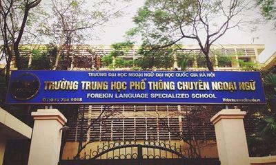 Trường THPT chuyên Ngoại ngữ công bố điểm chuẩn vào lớp 10