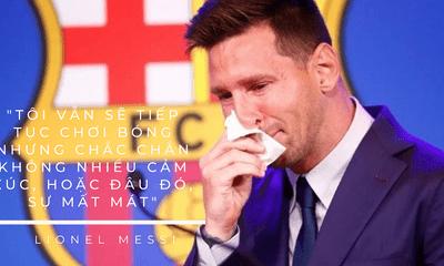 Messi khóc nấc chia tay Barca, nói về tương lai bóng đá thiếu cảm xúc