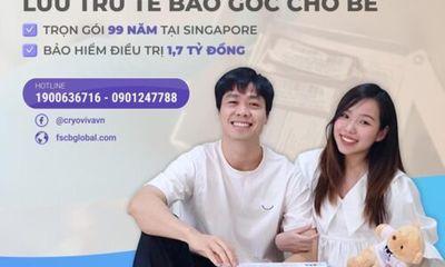 Xã hội - Công Phượng lưu trữ tế bào gốc cho con đầu lòng tại Cryoviva Vietnam