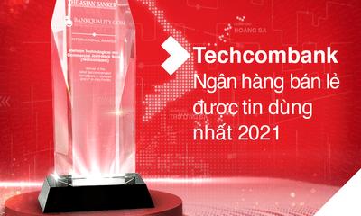 """Techcombank là """"ngân hàng bán lẻ được tin dung nhất tại Việt Nam"""" và top 6 Châu Á Thái Bình Dương"""