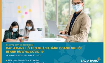 Kinh doanh - BAC A BANK ưu đãi lãi suất cho khách hàng doanh nghiệp bị ảnh hưởng bởi Covid-19