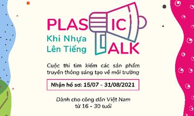 Kinh doanh - Cuộc thi Plastic Talk cho giới trẻ - Tổng giá trị giải thưởng 42 triệu đồng