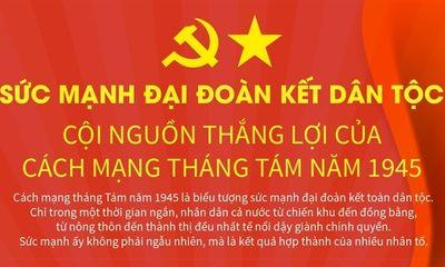 Sức mạnh đại đoàn kết dân tộc: Cội nguồn thắng lợi của Cách mạng tháng Tám năm 1945