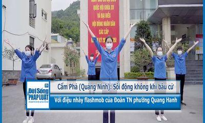 Cẩm Phả (Quảng Ninh): Sôi động không khí bầu cử với điệu nhảy flashmob của Đoàn Thanh niên phường Quang Hanh
