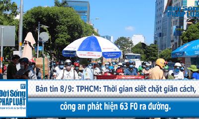 TPHCM: Thời gian siết chặt giãn cách, công an phát hiện 63 F0 ra đường